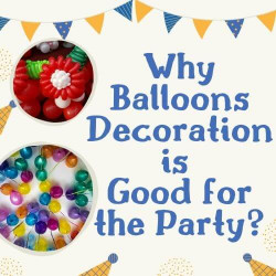 7 Reasons Why Balloons Decoration is Good for the Party