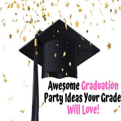 Awesome Graduation Party Ideas Your Grade Will Love