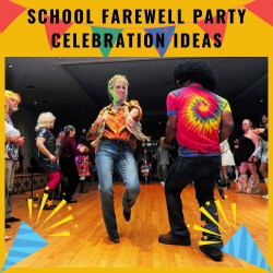 Creative Ways to Make School Farewell Party More Joyful