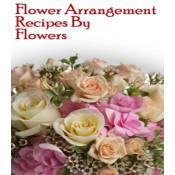 Flower Arrangement Recipes By Flowers