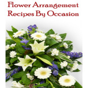 Flower Arrangement Recipes By Occasion