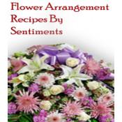 Flower Arrangement Recipes By Sentiments