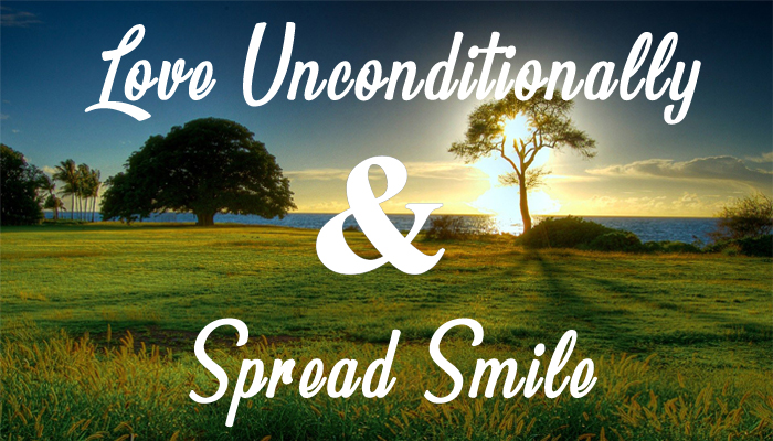 Love Unconditionally & Spread Smile