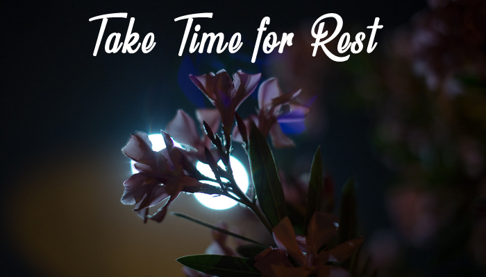 Take Time for Rest
