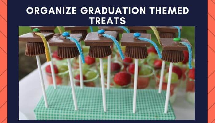 Organize Graduation Themed Treats