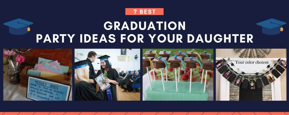 7Best Graduation Party Ideas for Your Daughter