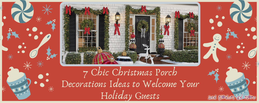 7 Chic Christmas Porch Decorations Ideas to Welcome Your Holiday Guests