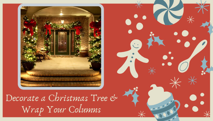 Decorate a Christmas Tree & Wrap Your Columns