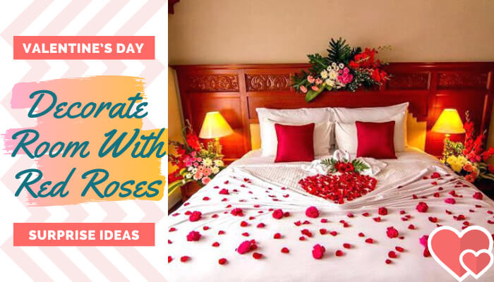 Decorate the room with red roses