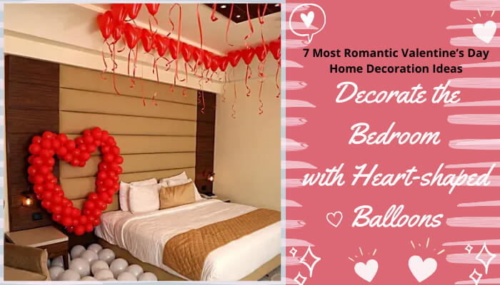Decorate the Bedroom with Heart-shaped Balloons