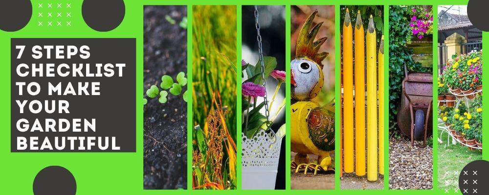 7 Steps Checklist to Make Your Garden Beautiful
