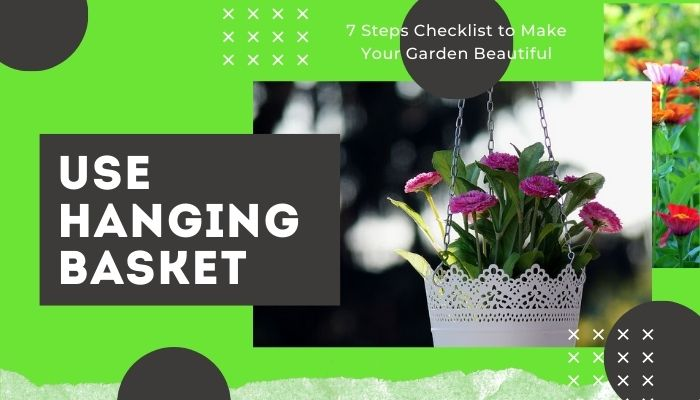 Use Colourful Pots and Hanging Basket