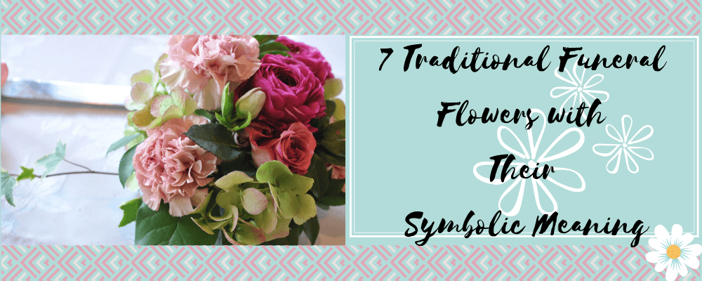 7 Traditional Funeral Flowers with Their Symbolic Meaning