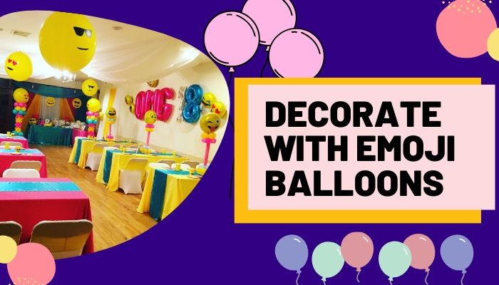 Decorate with Emoji Balloons