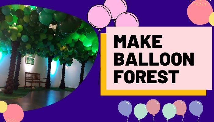 Make Balloon Forest