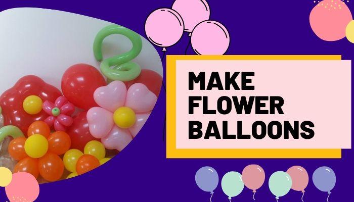 Make Flower Balloons