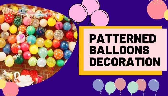 Patterned Balloons Decoration