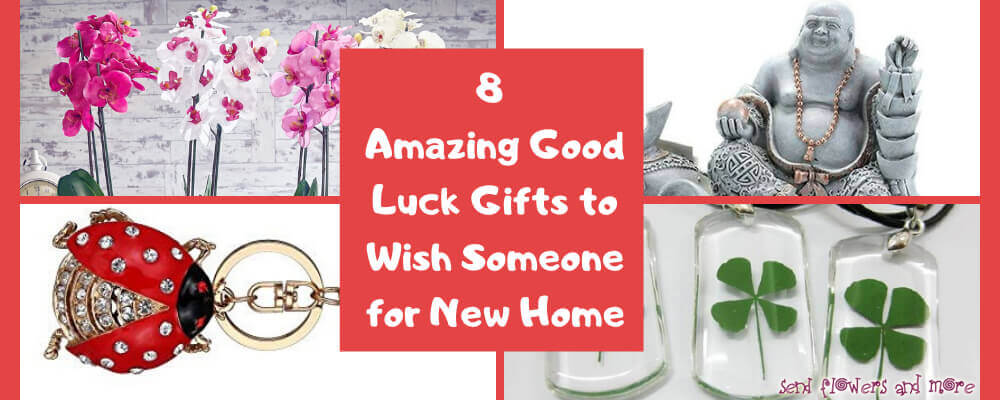 8 Amazing Good Luck Gifts to wish someone for New Home
