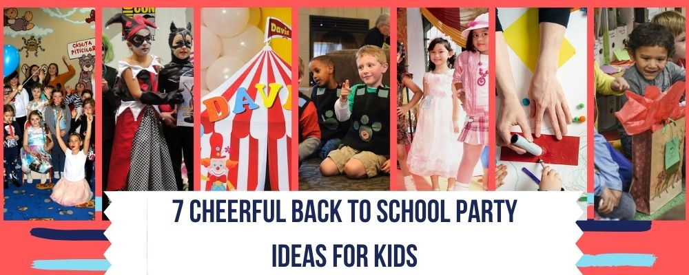 7 Cheerful Back to School Party Ideas for Kids