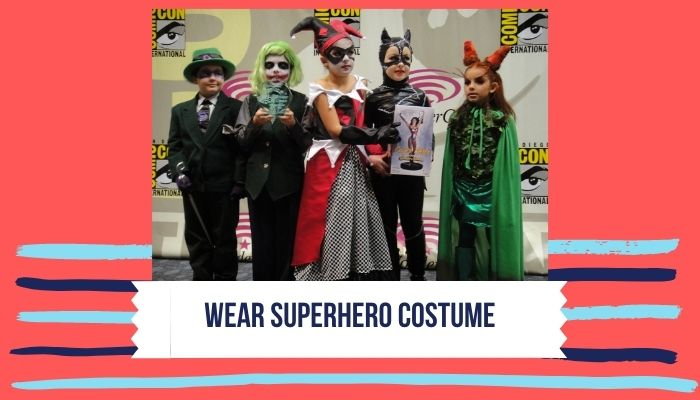 Wear Superhero Costume