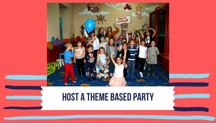 Host a Theme Based Party