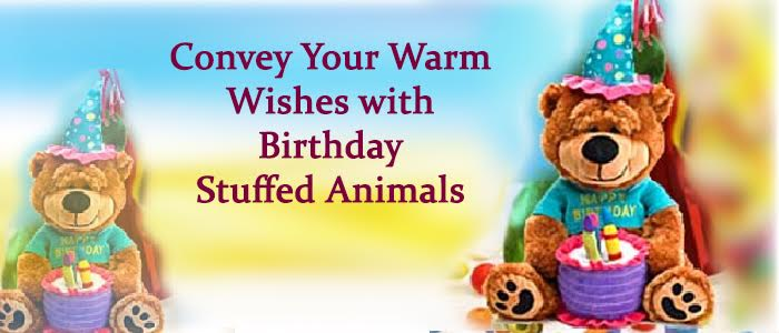 Convey Your Warm Wishes with Birthday Stuffed Animals
