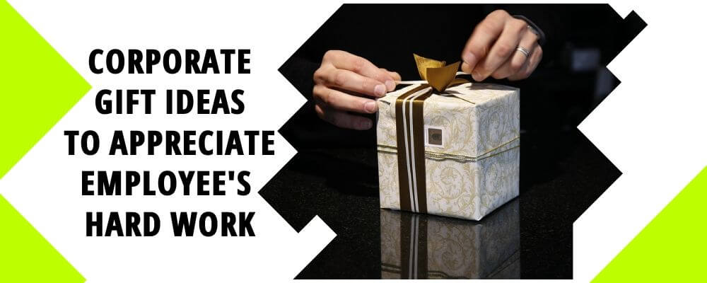 7 Corporate Gift Ideas to Appreciate Employee's Hard work