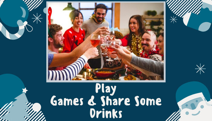 Play Games & Share Some Drinks