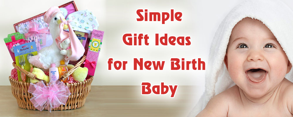 Cute and Simple Gift Ideas for New Birth Baby