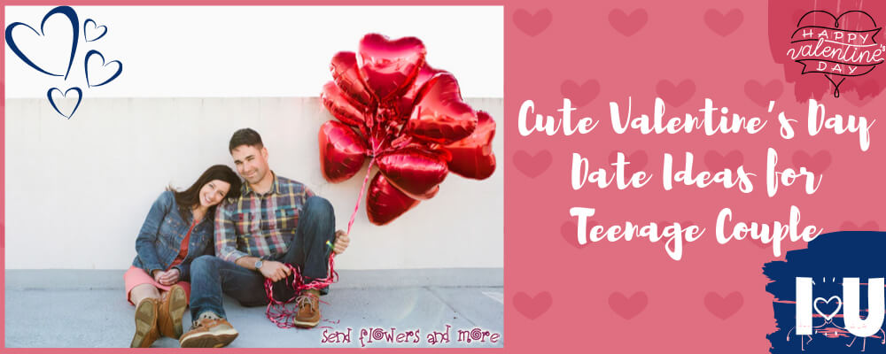 Cute Valentine's Day date ideas for teenage couple