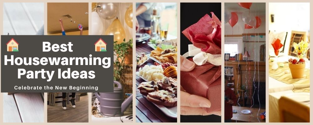 Best Housewarming Party Ideas to Celebrate the New Beginning
