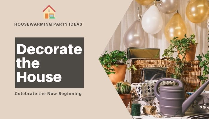 Decorate the House with Flowers and Balloons