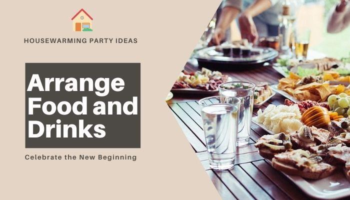 Arrange Food and Drinks