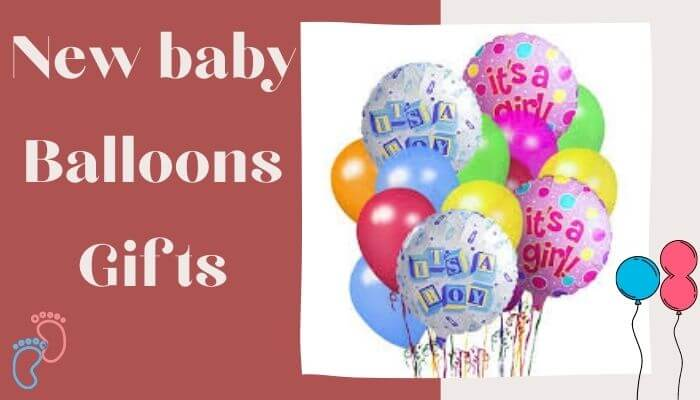 New baby Balloons Gifts