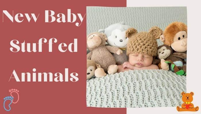 New Baby Stuffed Animals