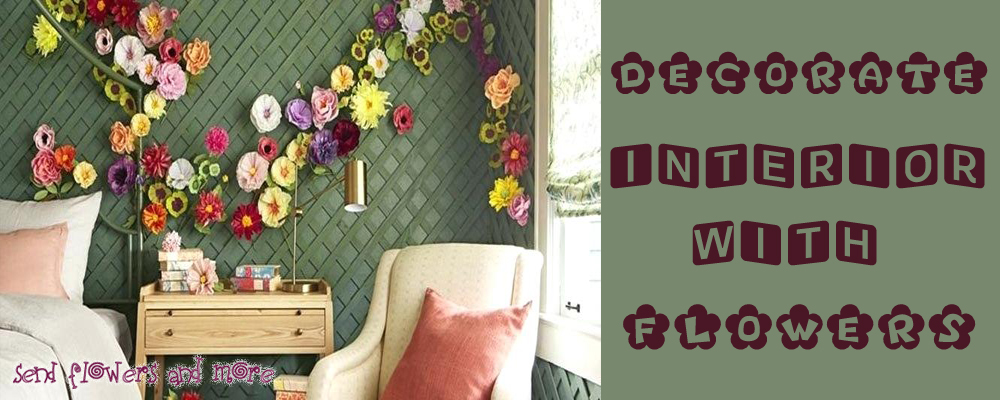 Modern Ways to decorate Interior with Flowers
