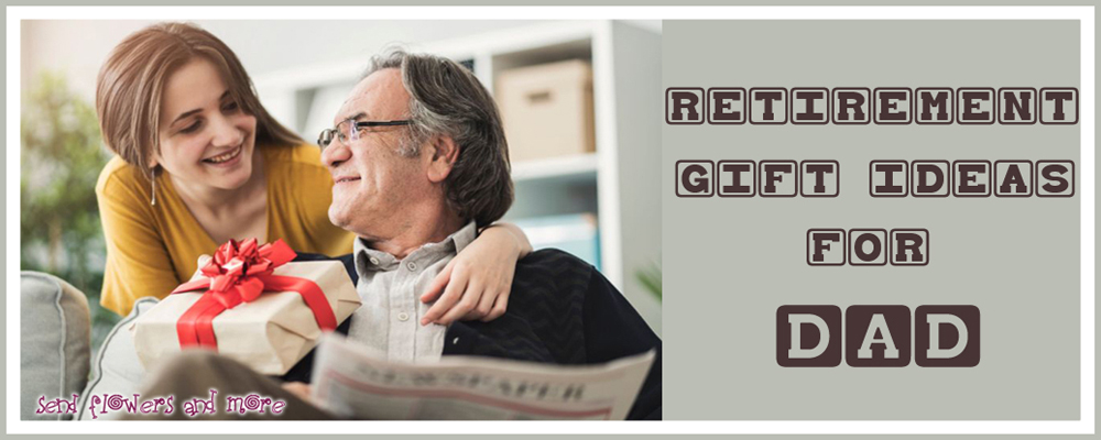 Top 7 Priceless Retirement Gift Ideas for Dad
