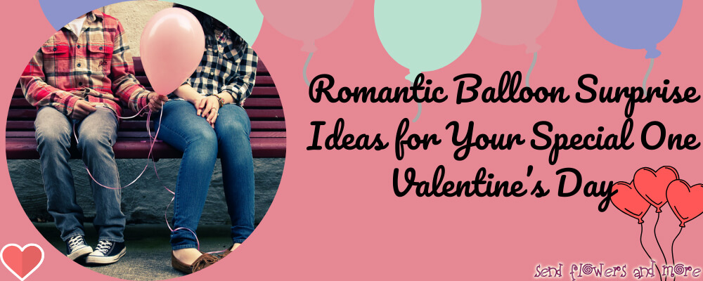 Romantic Balloon Surprise Ideas for your special one Valentine's Day