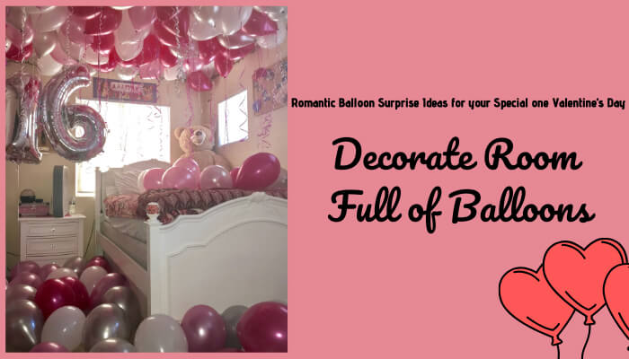 Decorate room full of balloons