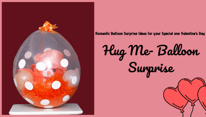 Hug me- Balloon surprise