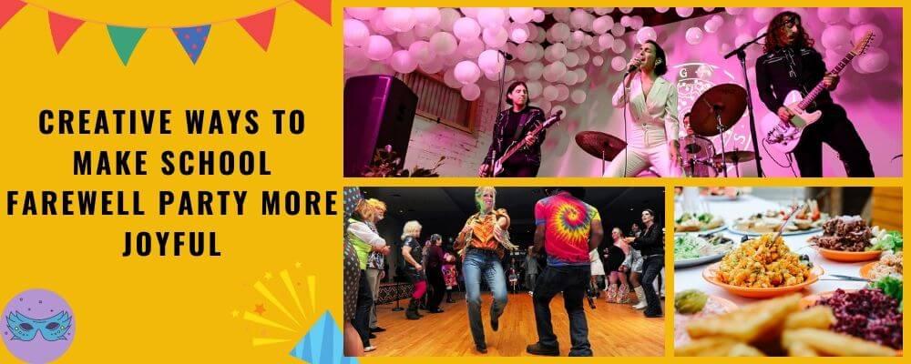 Creative Ways to Make School Farewell Party More Joyful