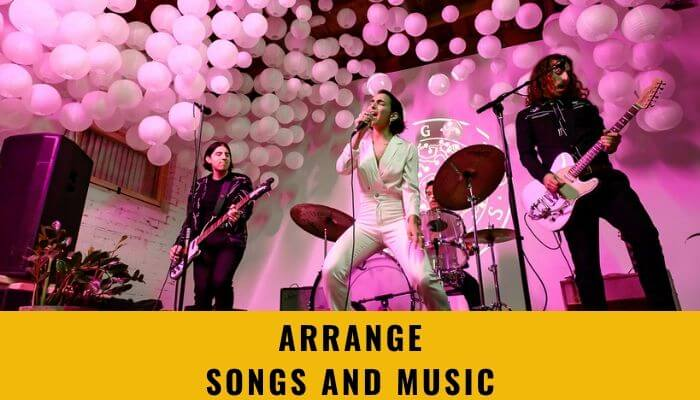Arrange Songs and Music