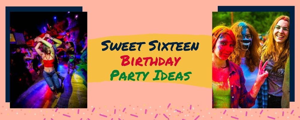 Sweet Sixteen Birthday Party Ideas for Your Teen Daughter