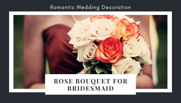 Make a Rose Bouquet for Bridesmaid