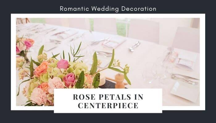 Use Rose Petals in Centerpiece Décor