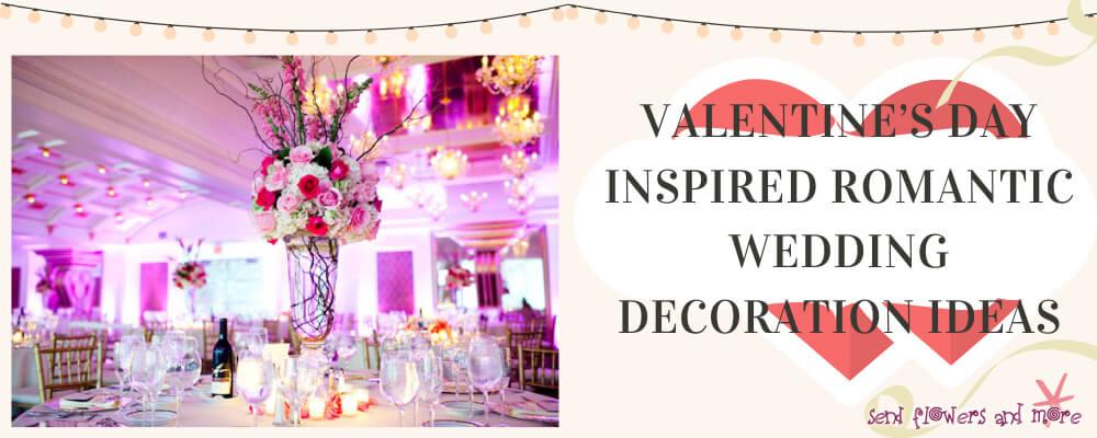 Valentine's Day Inspired Romantic Wedding Decoration Ideas