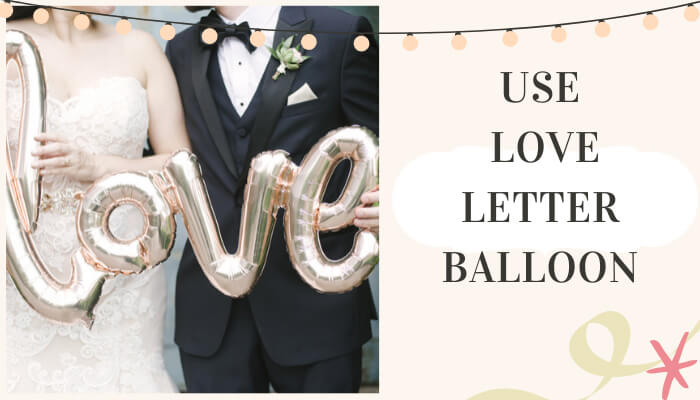 Use Love Balloons Letters