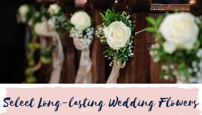 Do Select Long-lasting Wedding Flowers